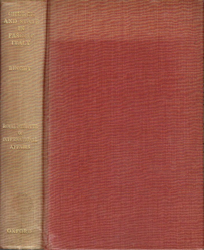 Church And State In Fascist Italy. D. A. Binchy.