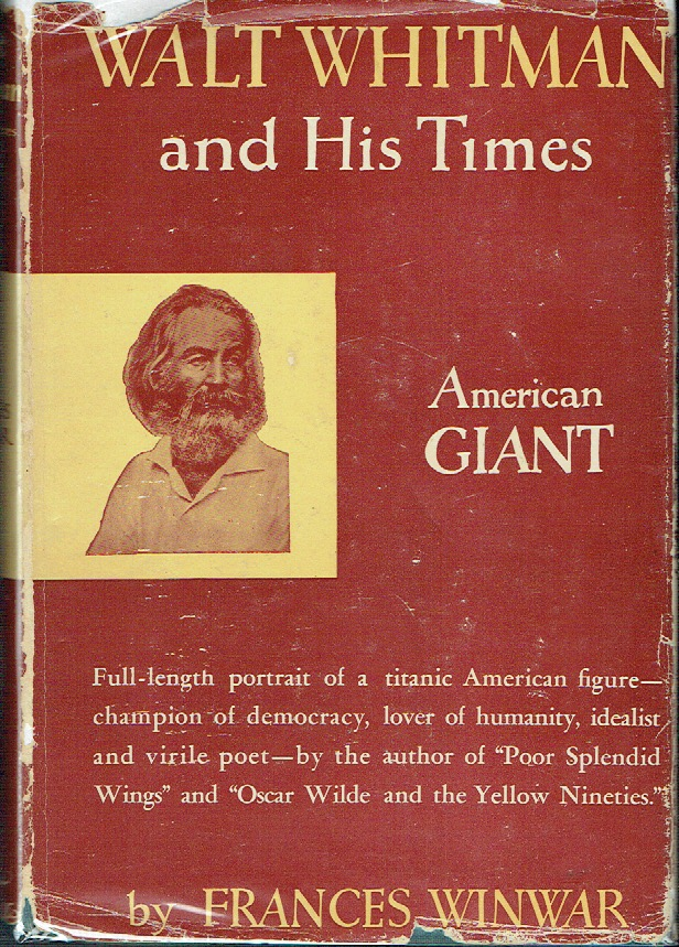 American Giant : Walt Whitman and his Times. Frances Winwar.