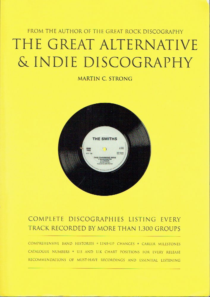 The Great Alternative & Indie Discography. Martin C. Strong.