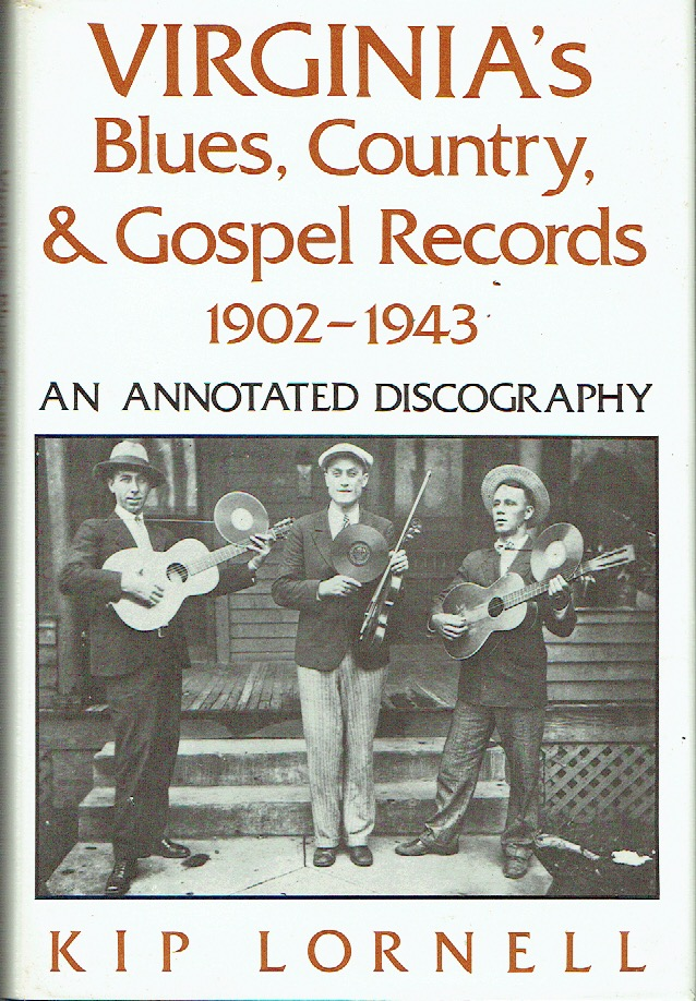 Virginia's Blues, Country, and Gospel Records, 1902-1943 : an Annotated Discography. Kip Lornell.