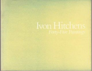 Forty-Five Paintings. Ivon Hitchens