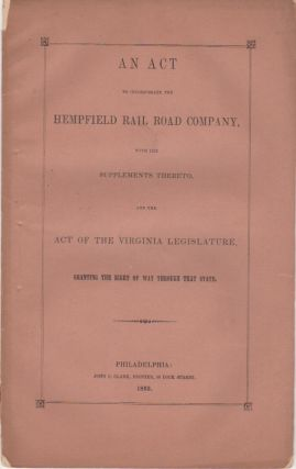 An Act To Incorporate Te Hempfield Rail Road Company, With The Supplements Thereto And The Act Of...