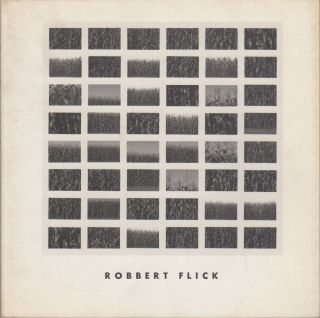 Robbert Flick: Sequential Views : 1980-1986. Robert Flick, Mark Johnstone