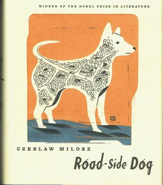 A Roadside Dog. Czeslaw Milosz