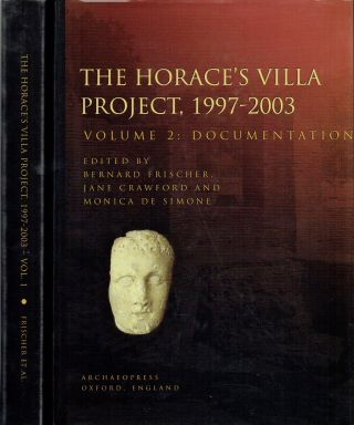 The Horace's Villa Project, 1997-2003 ; Volume 1 - The Reports , Volume 2 - Documentation (2...