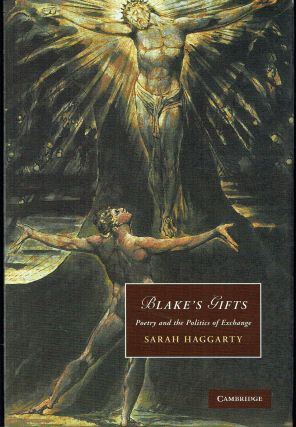 Blake's Gifts : Poetry and the Politics of Exchange. Sarah Haggarty