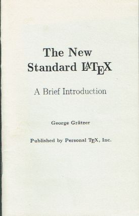 The New Standard Latex : A Brief introduction. George Grätzer