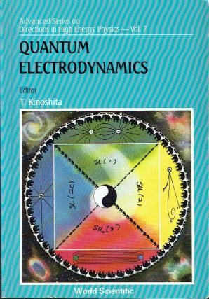 Quantum Electrodynamics (Advanced Series on Directions in High Energy Physics Vol. 7). Kinoshita T