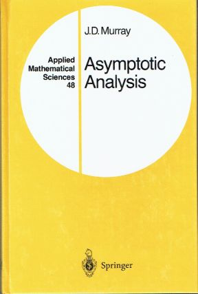Asymptotic Analysis (Applied Mathematical Sciences 48). J. D. Murray