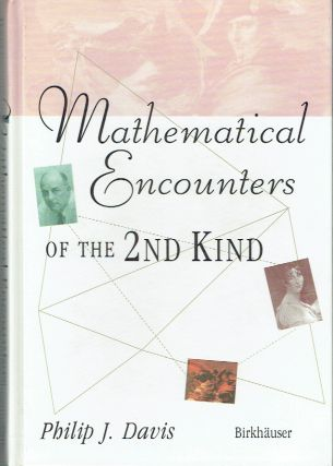 Mathematical Encounters Of The 2nd Kind. Davis Philip. J