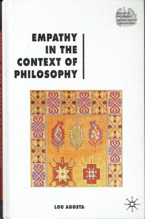 Empathy In The Context of Philosophy (Renewing Philosophy). Lou Agosta