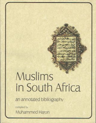 Muslims in South Africa : An annotated bibliography. Muhammed Haron, compiler