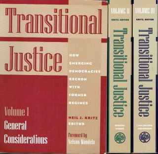 Transitional Justice : How Emerging Democracies Reckon With Former Regimes General...