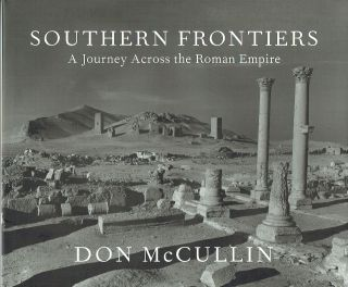 Southern Frontiers : A Journey Across the Roman Empire. Don McCullin