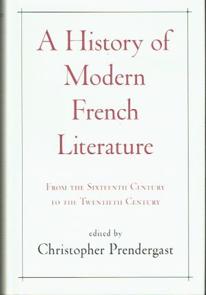 A History Of Modern French Literature : From the Sixteenth Century to the Twentieth Century....