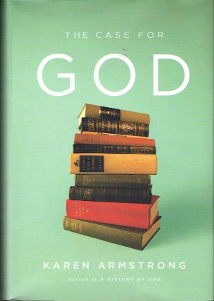 The Case For God. Karen Armstrong