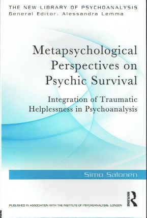 Metapsychological Perspectives on Psychic Surviva l: Integration of Traumatic Helplessness in...