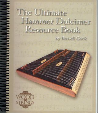 The Ultimate Hammer Dulcimer Resource Book. Russell Cook
