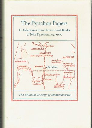 The Pynchon Papers : Volume II Selections from the Account Books of John Pynchon, 1651-1967. Carl...
