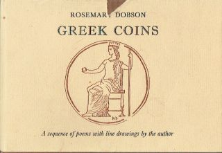 Greek Coins : A sequence of poems with line drawings by the author. Rosemary Dobson