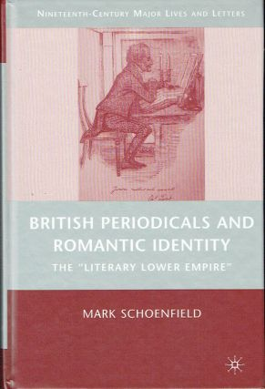 "British Periodicals and Romantic Identity : The ""Literary Lower Empire"" (Nineteenth-Century Major..."