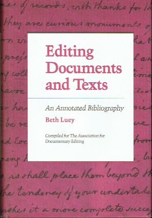Editing Documents and Texts: An Annotated Bibliography. Beth Luey, Kathleen Gorman