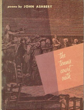 The Tennis Court Oath : A Book of Poems. John Ashbery