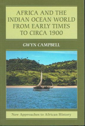 Africa And The Indian Ocean World From Early Times To Circa 1900. Qwyn Campbell
