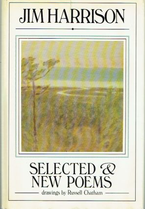 Selected & New Poems: 1961-1981. Jim Harrison