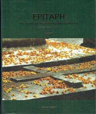 Epitaph : The Northam Road Protestant Cemetery, George Town, Penang (2 vols