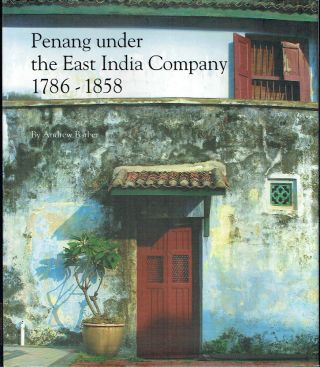 Penang Under The East India Company, 1786-1858. Andrew Barber