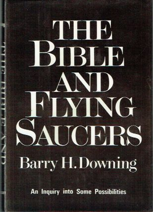 The Bible And Flying Saucers. Barry H. Downing