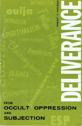 Deliverance From Occult Oppression And Subjection. Hobart E. Freeman