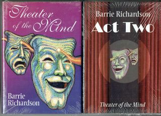 Theater of the Mind [and] Act Two: Theater of the Mind [2 volumes complete]. Barrie Richardson