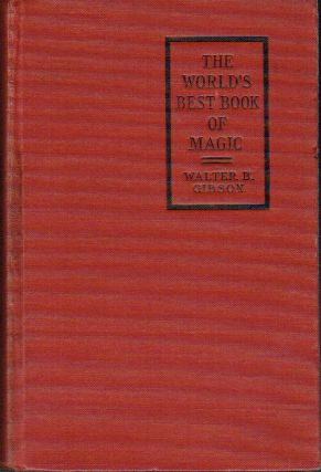 The World's Best Book of Magic. Walter B. Gibson