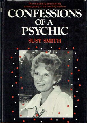 Confessions Of A Psychic. Susy Smith