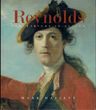 Reynolds : Portraiture in Action (Paul Mellon Centre for Studies in British Art). Mark Hallett