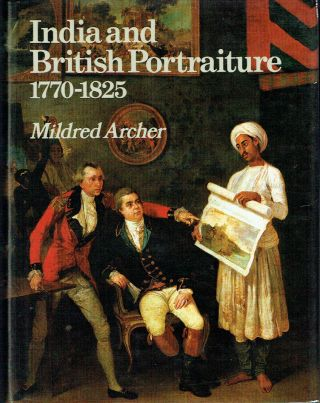 India and British Portraiture, 1770-1825. Mildred Archer