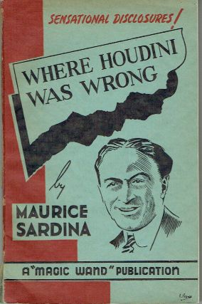 "Where Houdini Was Wrong (Les ""Erreus"" de Harry Houdini) - A Reply to ""The Unmasking of..."