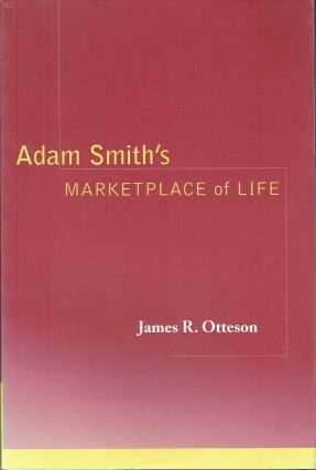 Adam Smith's Marketplace of Life. James R. Otteson