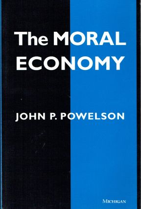 The Moral Economy. John P. Powelson