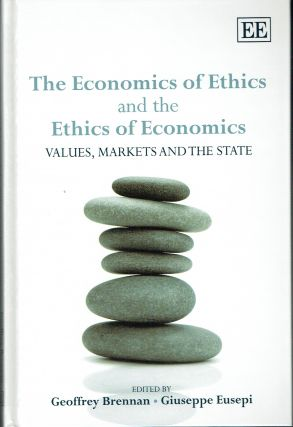The Economics of Ethics and the Ethics of Economics : Values, Markets and the State. Giuseppe...