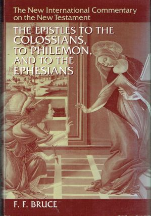 The Epistles to the Colossians, to Philemon, and to the Ephesians (The New International...