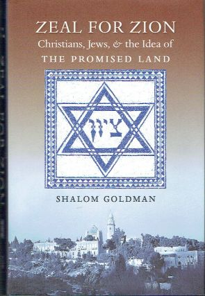 Zeal for Zion : Christians, Jews, and the Idea of the Promised Land