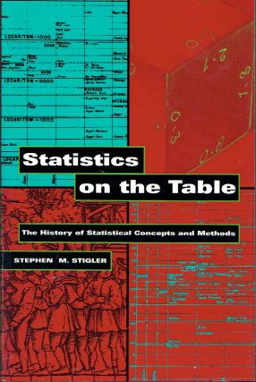 Statistics on the Table : The History of Statistical Concepts and Methods