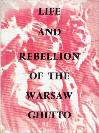 Life And Rebellion Of The Warsaw Ghetto