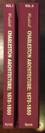 Charleston Architecture 1670-1860 [2 volumes]. Gene Waddell