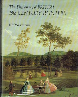 The Dictionary of British 18th Century Painters in Oils and Crayons