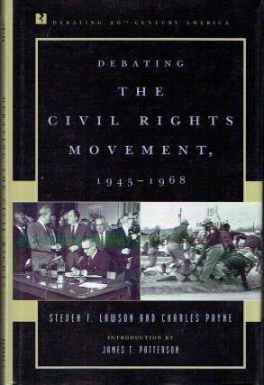 Debating the Civil Rights Movement, 1945-1968 (Debating Twentieth-Century America). Steven F....
