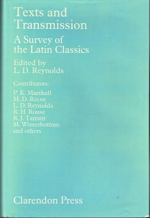 Texts and Transmission : A Survey of the Latin Classics. L. D. Reynolds